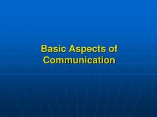 Basic Aspects of Communication