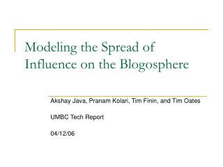 Modeling the Spread of Influence on the Blogosphere