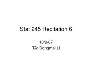 Stat 245 Recitation 6
