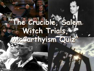 """The Crucible, Salem Witch Trials, McCarthyism Quiz"""