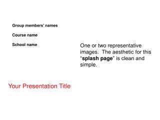 Group members' names Course name School name