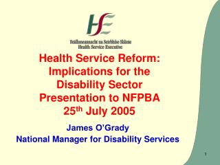 James O'Grady National Manager for Disability Services