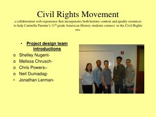 Civil Rights Movement a collaboration web experience that incorporates both historic content and quality resources to he