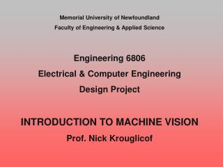 Memorial University of Newfoundland Faculty of Engineering & Applied Science Engineering 6806