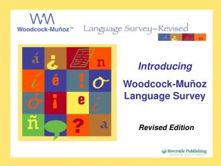 Introducing Woodcock-Mu ñ oz Language Survey