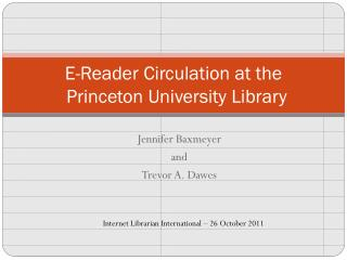 E-Reader Circulation at the     Princeton  University Library