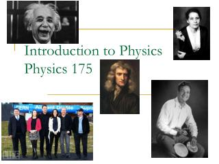 Introduction to Physics Physics 175