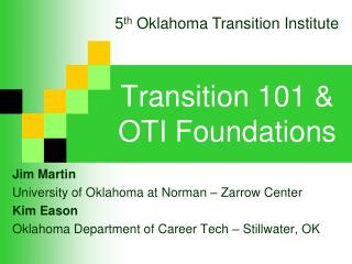 Transition 101 & OTI Foundations