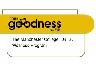 The Manchester College T.G.I.F. Wellness Program