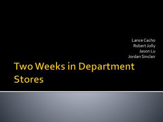 Two Weeks in Department Stores