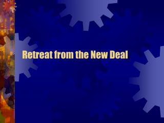 Retreat from the New Deal