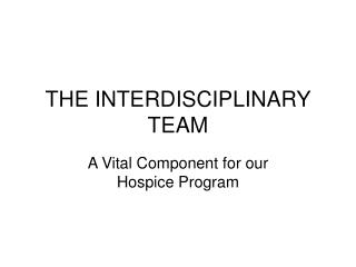 THE INTERDISCIPLINARY TEAM
