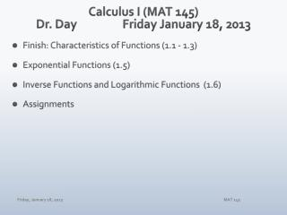 Calculus I (MAT 145) Dr. Day		 Fri day January  18 , 2013