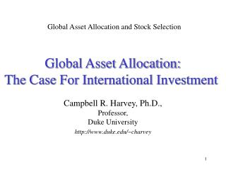 Global Asset Allocation: The Case For International Investment