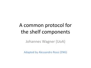 A common protocol for  the shelf components