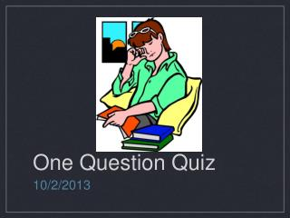 One Question Quiz