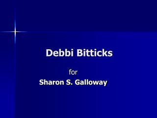 Debbi Bitticks