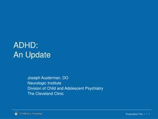 ADHD: An Update