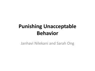 Punishing Unacceptable Behavior