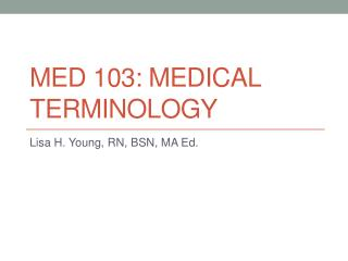 MED 103: Medical Terminology