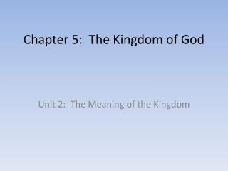 Chapter 5:  The Kingdom of God