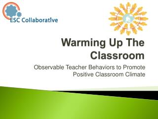 Warming Up The Classroom