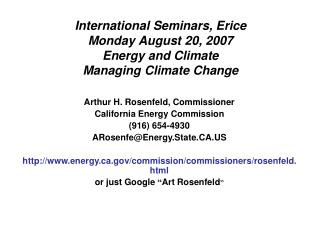 International Seminars, Erice Monday August 20, 2007 Energy and Climate Managing Climate Change