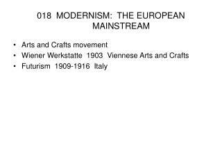 018  MODERNISM:  THE EUROPEAN MAINSTREAM