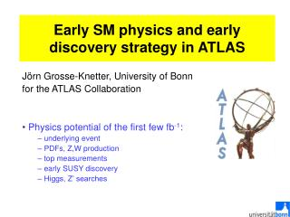 Early SM physics and early discovery strategy in ATLAS
