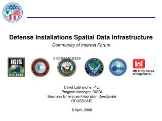 Defense Installations Spatial Data Infrastructure Community of Interest Forum