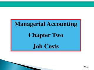 Managerial Accounting Chapter Two Job Costs