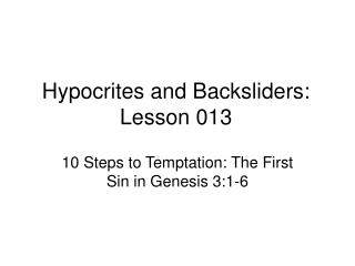 Hypocrites and Backsliders: Lesson 013