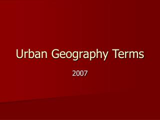 Urban Geography Terms