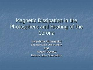 Magnetic Dissipation in the Photosphere and Heating of the Corona