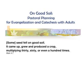 On Good Soil:  Pastoral Planning for Evangelization and Catechesis with Adults