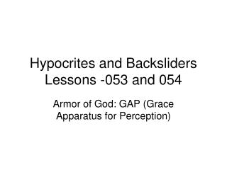 Hypocrites and Backsliders Lessons -053 and 054