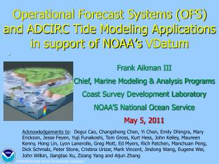 Frank Aikman III Chief, Marine Modeling & Analysis Programs Coast Survey Development Laboratory