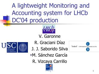 A lightweight Monitoring and  Accounting system for LHCb DC'04 production