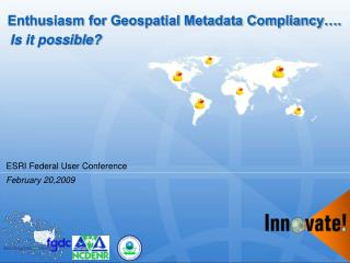 Enthusiasm for Geospatial Metadata Compliancy….