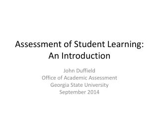 Assessment of Student Learning: An Introduction
