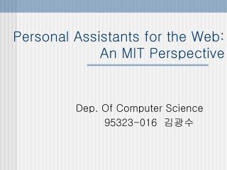 Personal Assistants for the Web: An MIT Perspective