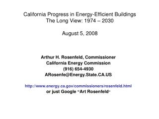 California Progress in Energy-Efficient Buildings  The Long View: 1974 – 2030 August 5, 2008