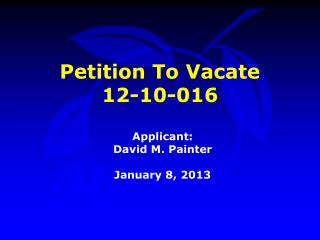 Petition To Vacate  12-10-016