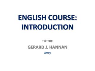 ENGLISH COURSE: INTRODUCTION