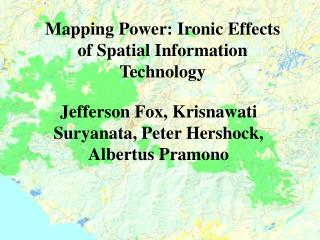 Mapping Power: Ironic Effects of Spatial Information Technology