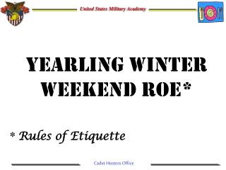 Yearling Winter Weekend ROE*