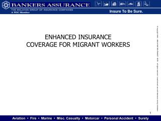 ENHANCED INSURANCE  COVERAGE FOR MIGRANT WORKERS