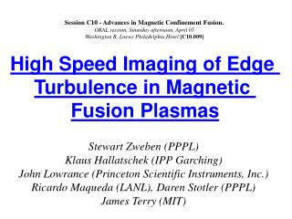 Session C10 - Advances in Magnetic Confinement Fusion. ORAL session, Saturday afternoon, April 05