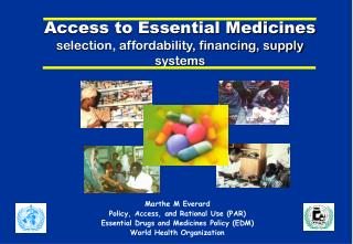 Access to Essential Medicines selection, affordability, financing, supply systems
