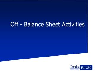 Off - Balance Sheet Activities